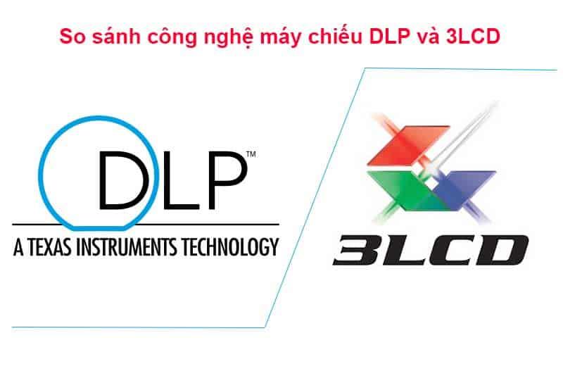 công nghệ DLP vs LCD