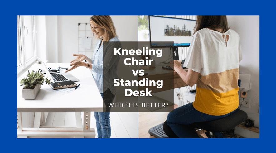 Kneeling Chair vs Standing Desk