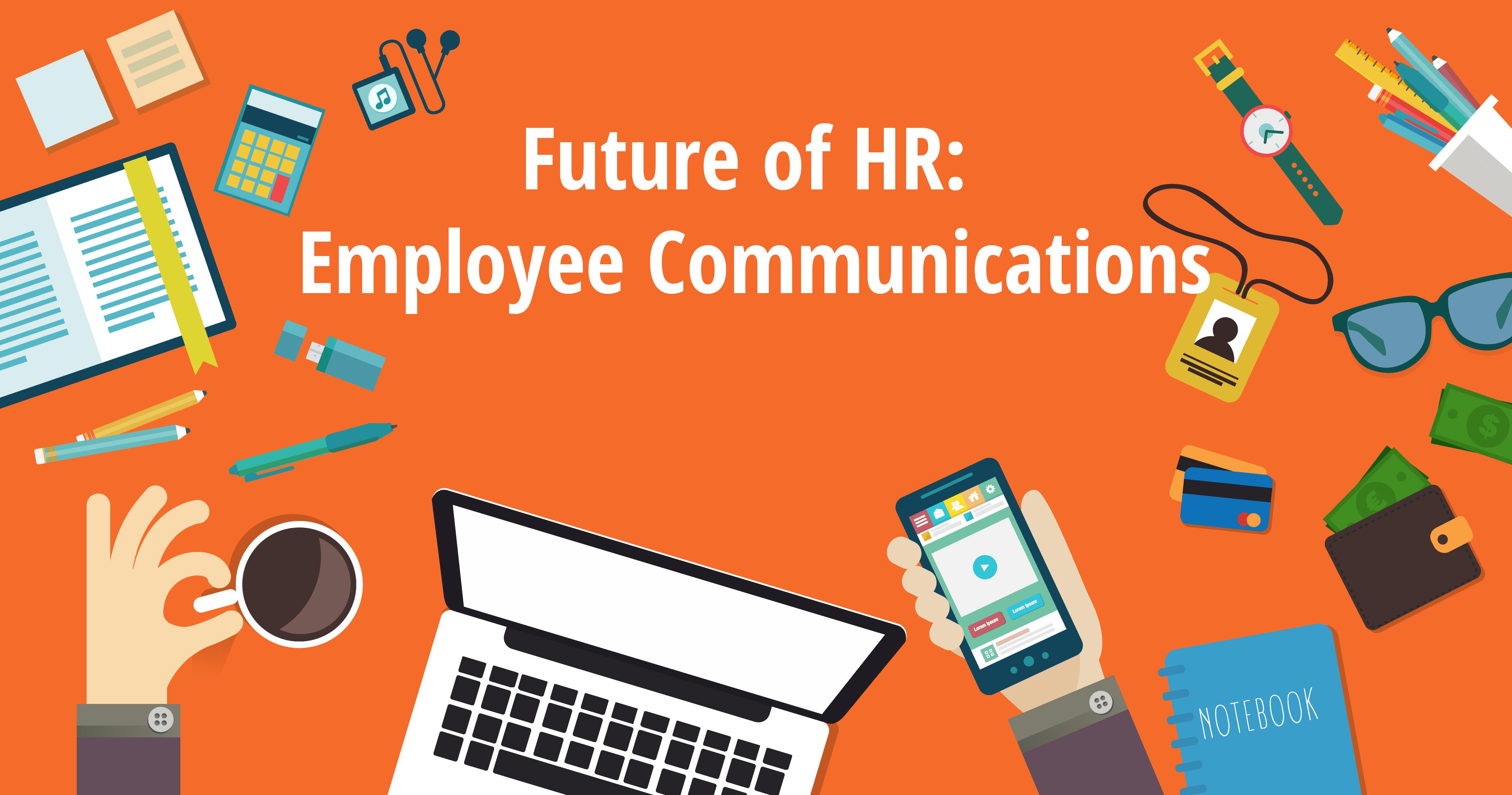Future of HR: Employee Communications