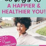 30 days to a happier and healthier you is possible, just follow these tips! Self-improvement tips. Free printable goal tracker