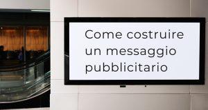 Messaggio pubblicitario: come si costruisce