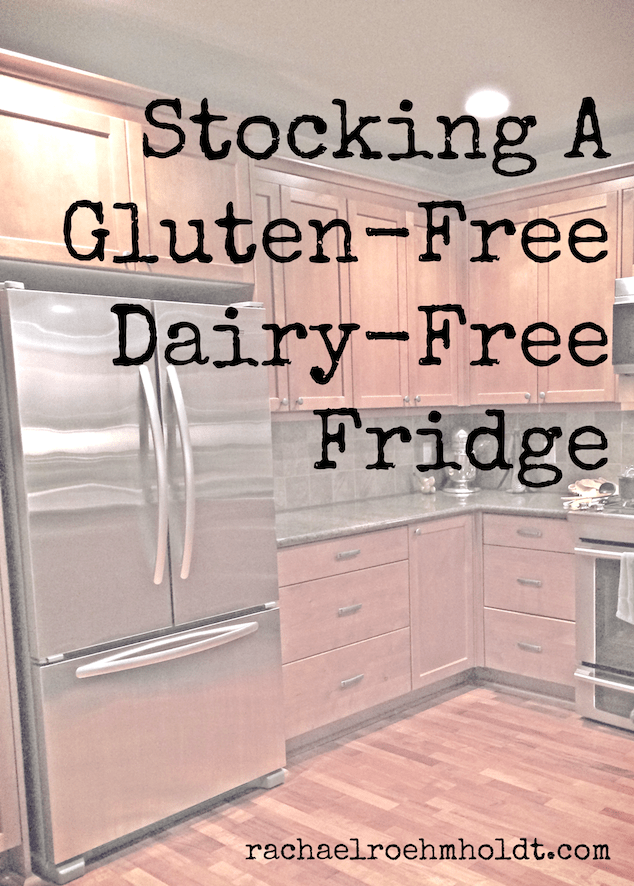 Gluten And Dairy Free Diet How To Stock Your Fridge