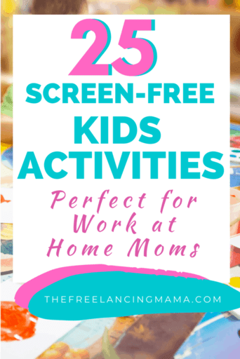 25 screen-free activities and boredom busters for kids. Activities and gift ideas for moms who need to work from home.