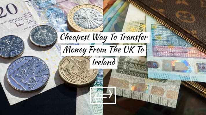 Est Way To Transfer Money From The Uk Ireland 2019