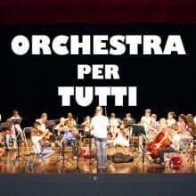Orchestra per tutti…
