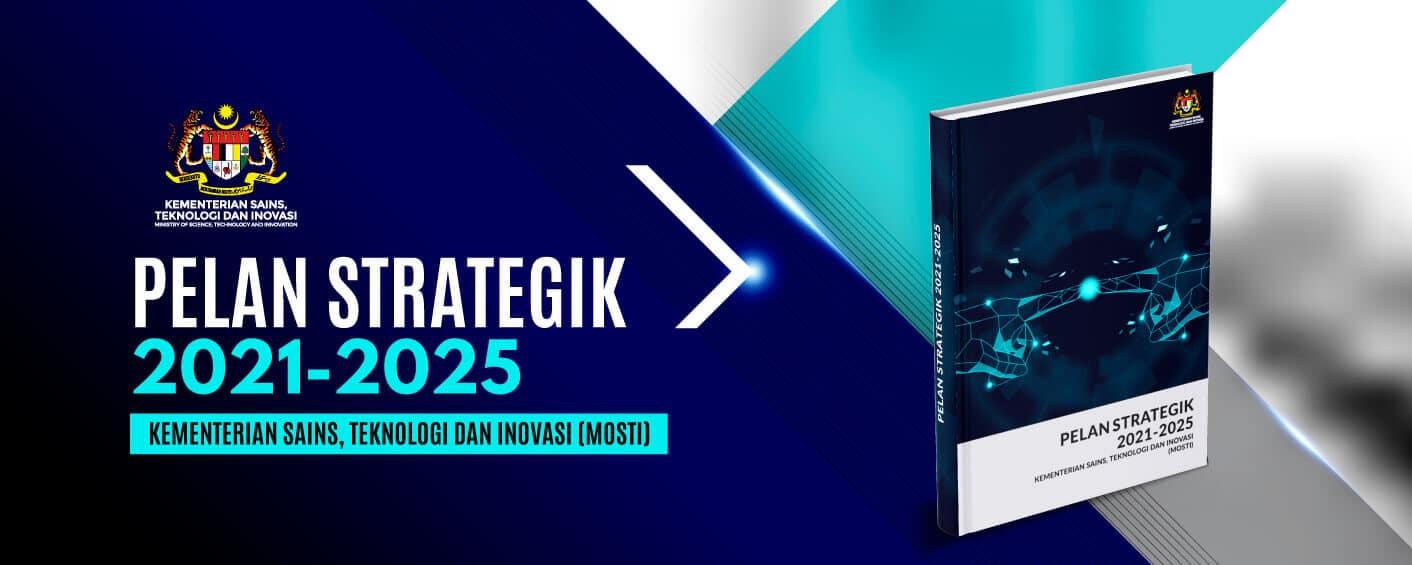 Pelan Strategik MOSTI 2021 – 2025