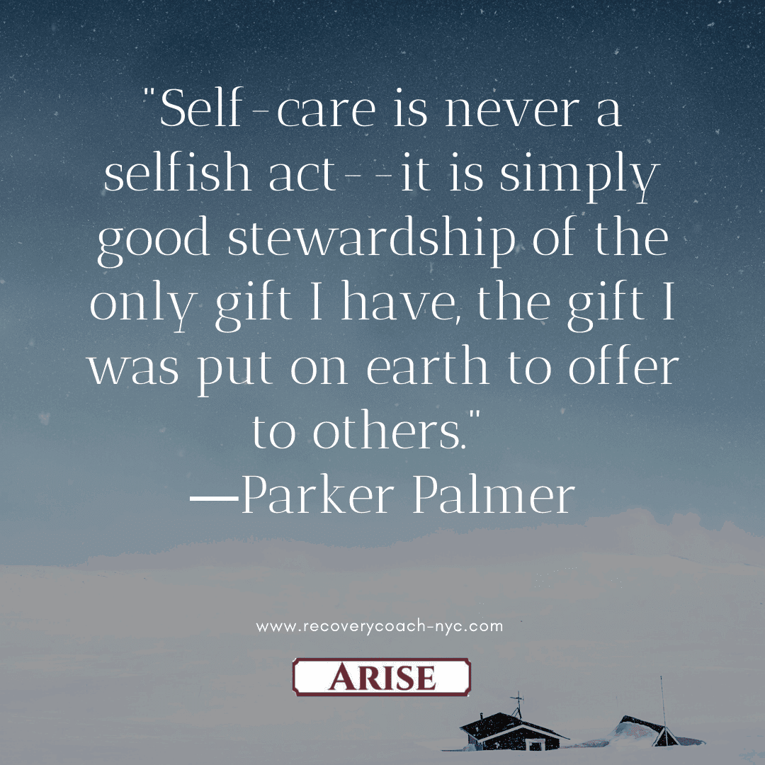 Self esteem is a benefit of your recovery plan. In this image quote you see Parker Palmer's quote on self-esteem and self care