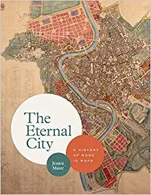 Cover of 'The Eternal City: A History of Rome in Maps""