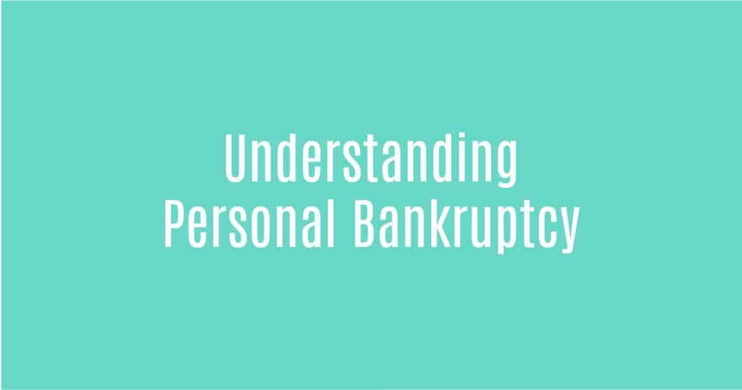 Understanding Personal Bankruptcy