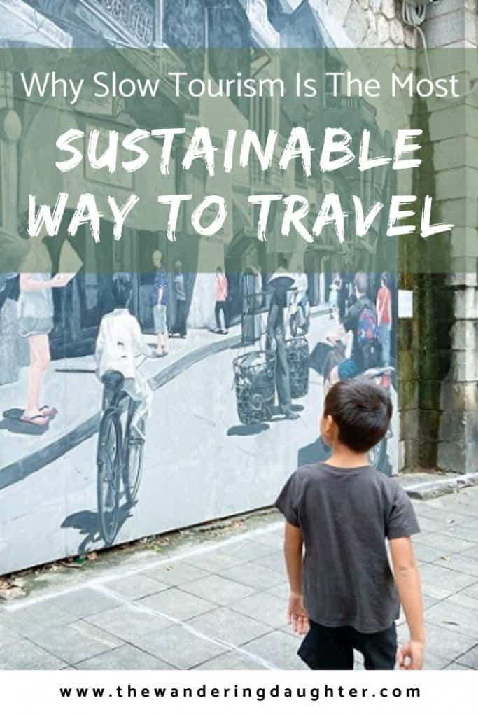 Why Slow Tourism Is the Most Sustainable Way To Travel For Families | The Wandering Daughter