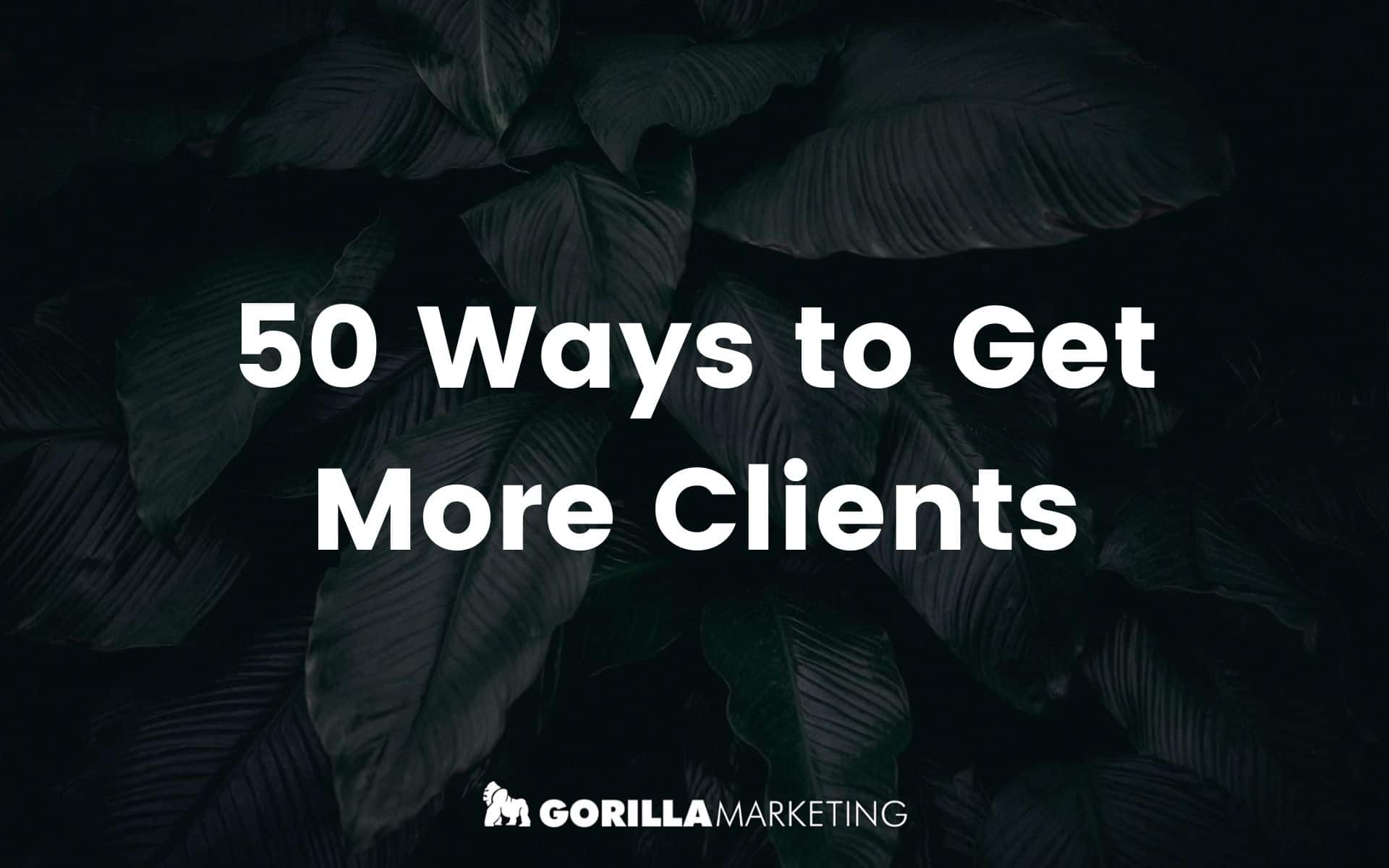 50 Ways to get more clients 1