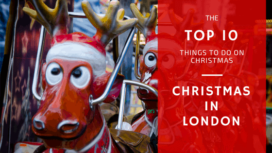 Christmas in London | Top 10 things to do in london on christmas
