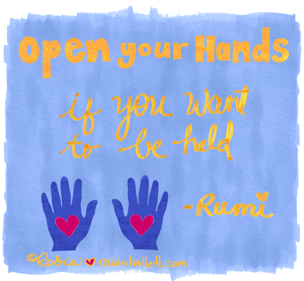 open your hands if you want to be held rumi