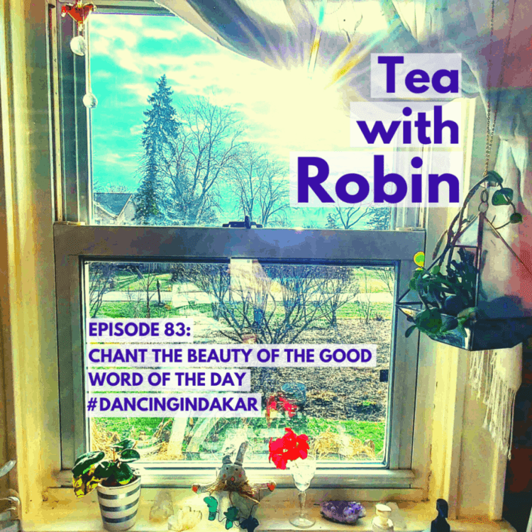 Chant the beauty of the good robin hallett tea with robin podcast