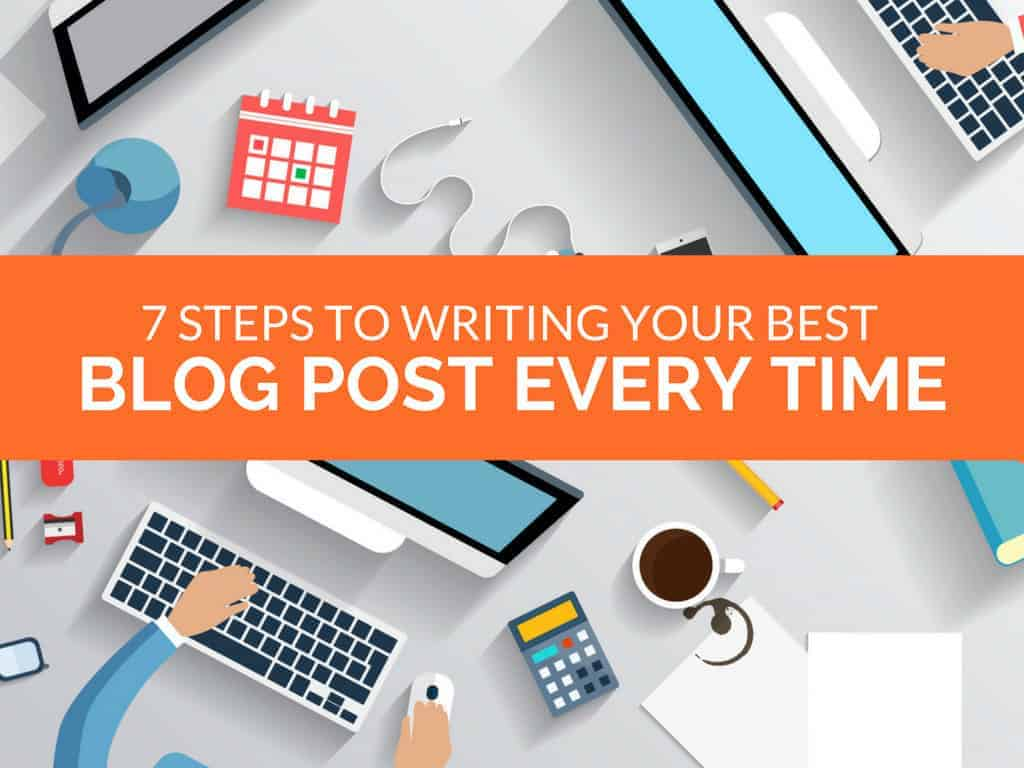 steps-to-writing-your-best-blog-post-every-time