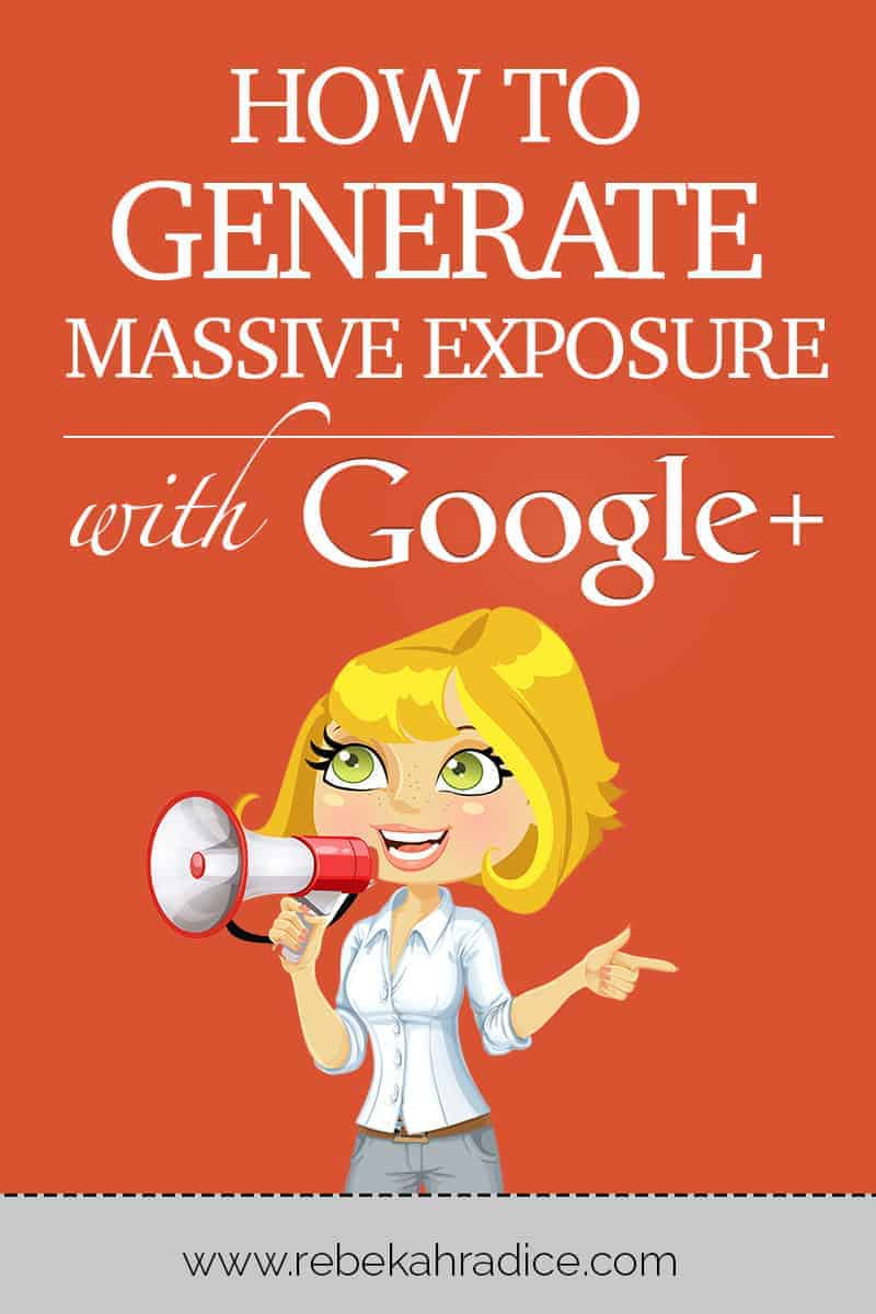 How to Generate Massive Exposure with Google+