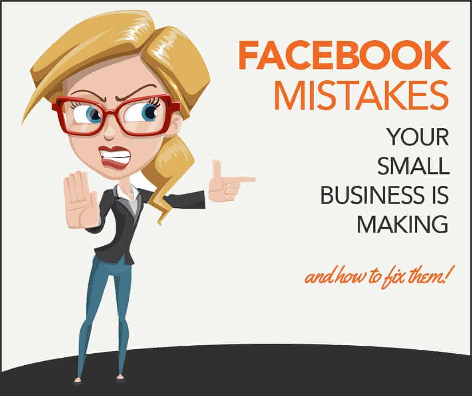 Facebook Mistakes Small Businesses Make (and How to Fix Them)