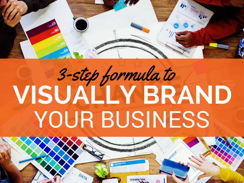 3-Step Formula to Visually Brand Your Business