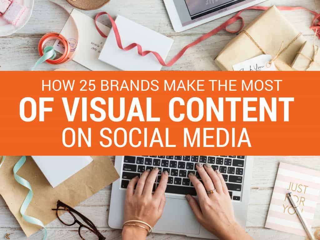 brands-make-the-most-of-visual-content-on-social-media