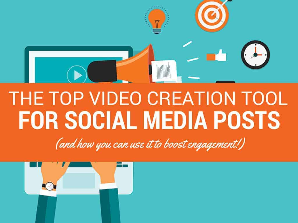 The Top Video Creation Tool for Social Media (and How to Use it)