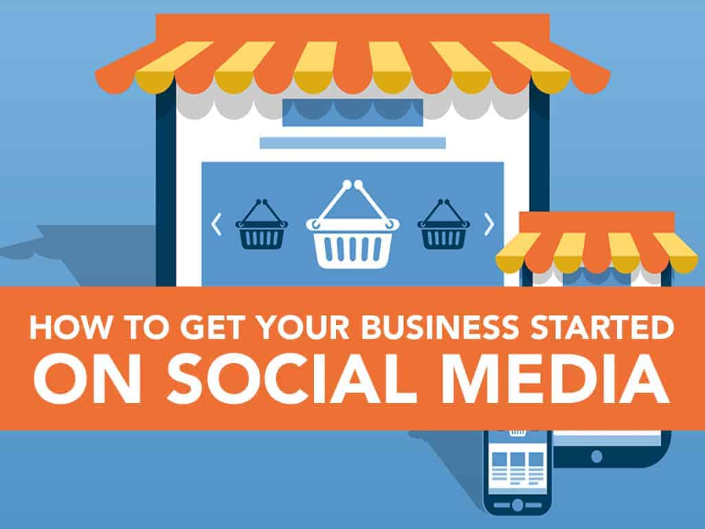 This is How to Get Your Business Started on Social Media