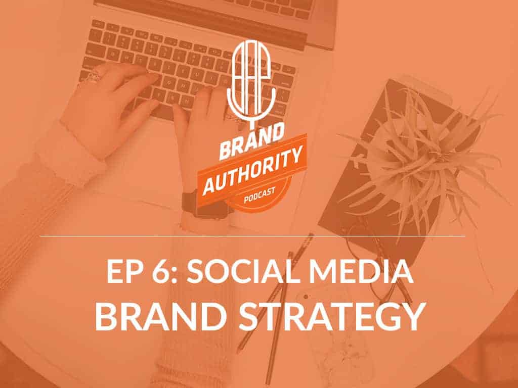 How to Develop Your Social Media Brand Strategy