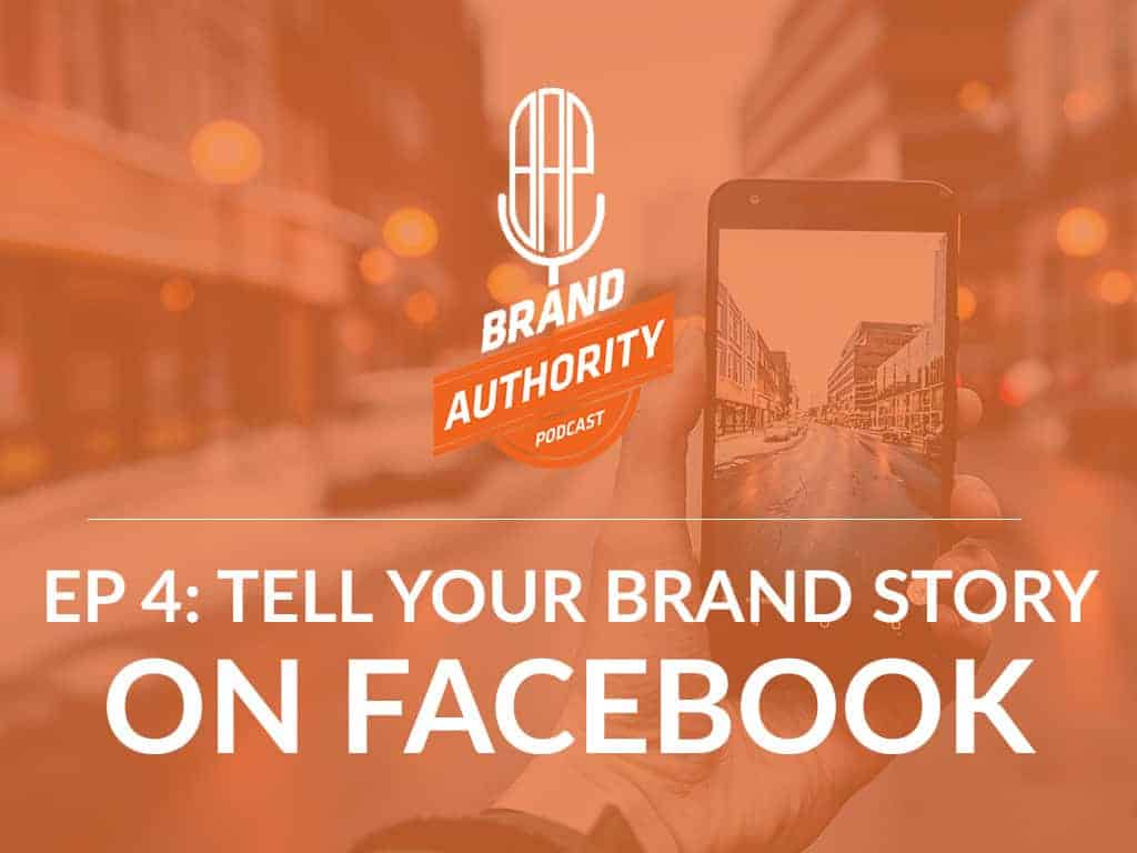 How to Tell Your Brand Story on Facebook