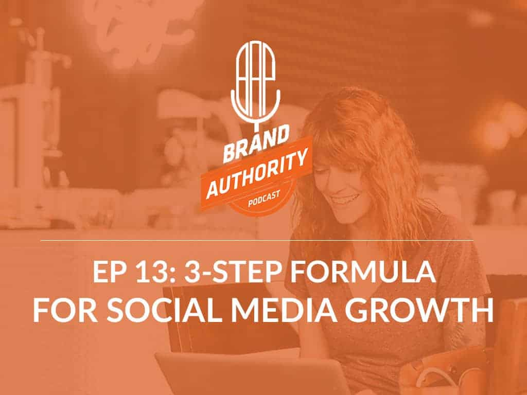The 3-Step Formula You Need for Social Media Growth