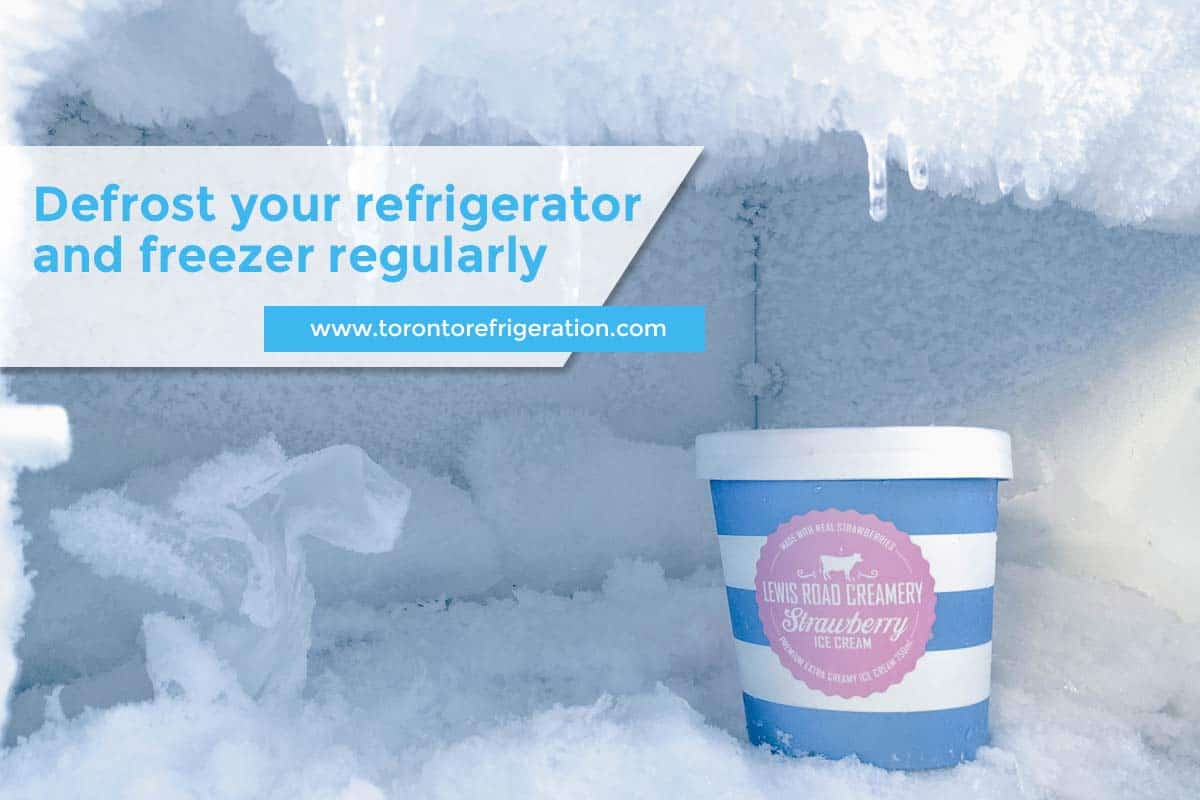 Defrost your refrigerator and freezer regularly