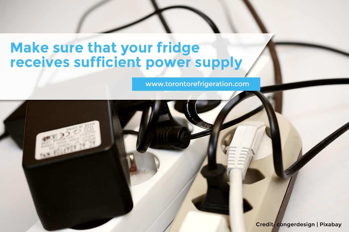 Make sure that your fridge receives sufficient power supply
