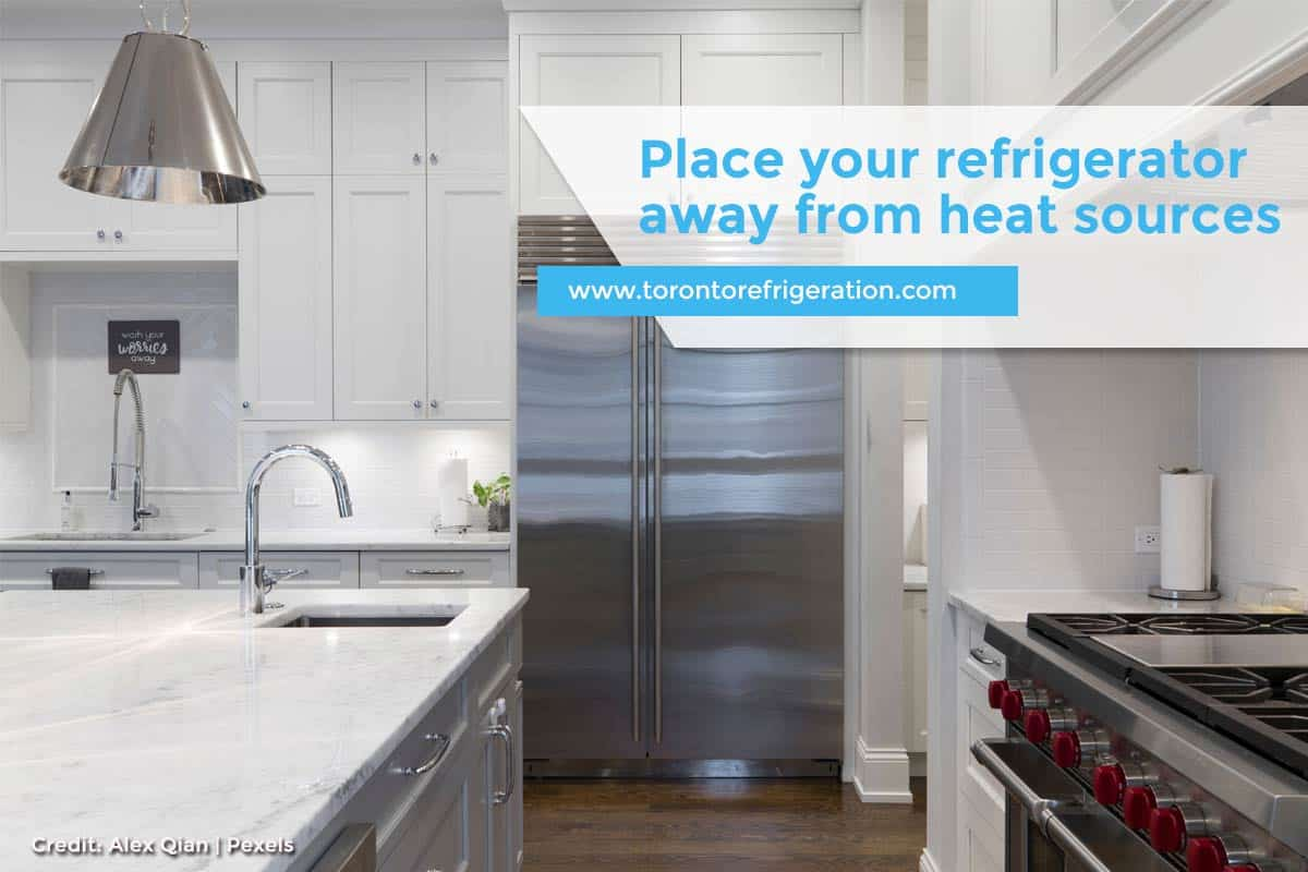 Place your refrigerator away from heat sources
