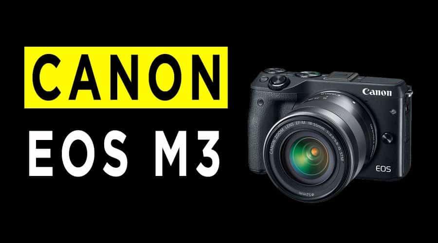 canon-eso-m3-camera-review-banner