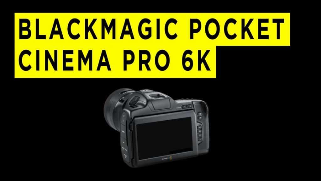 Blackmagic-Pocket-Cinema-Camera-6K-Pro-review-banner