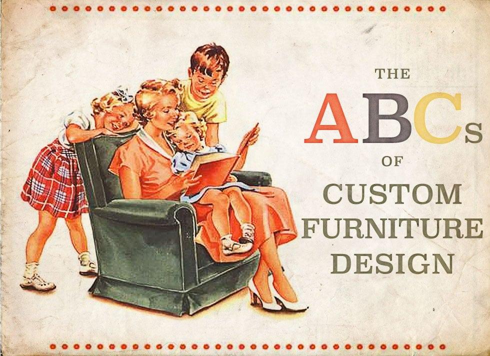 The ABCs Of Custom Furniture Design