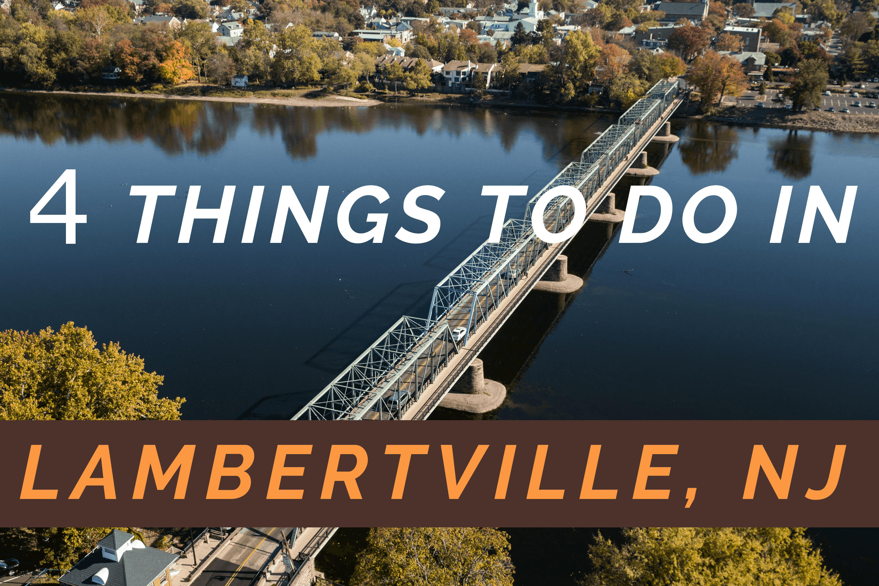 Four Things To Do In Lambertville New Jersey