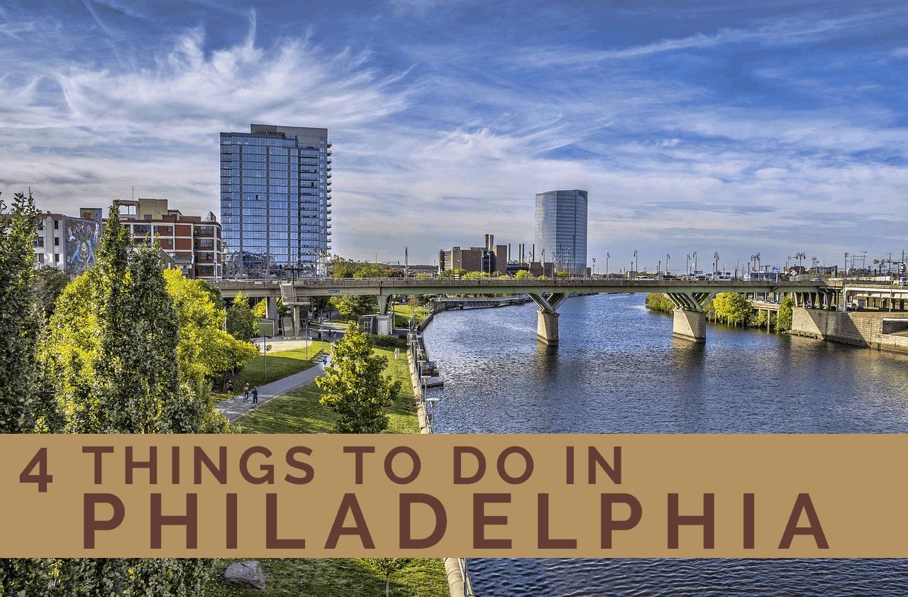 Four Things To Do In Philadelphia