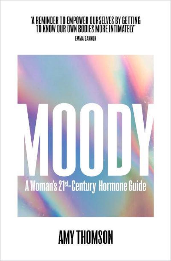 Moody book: A Woman's 21st-Century Hormone Guide