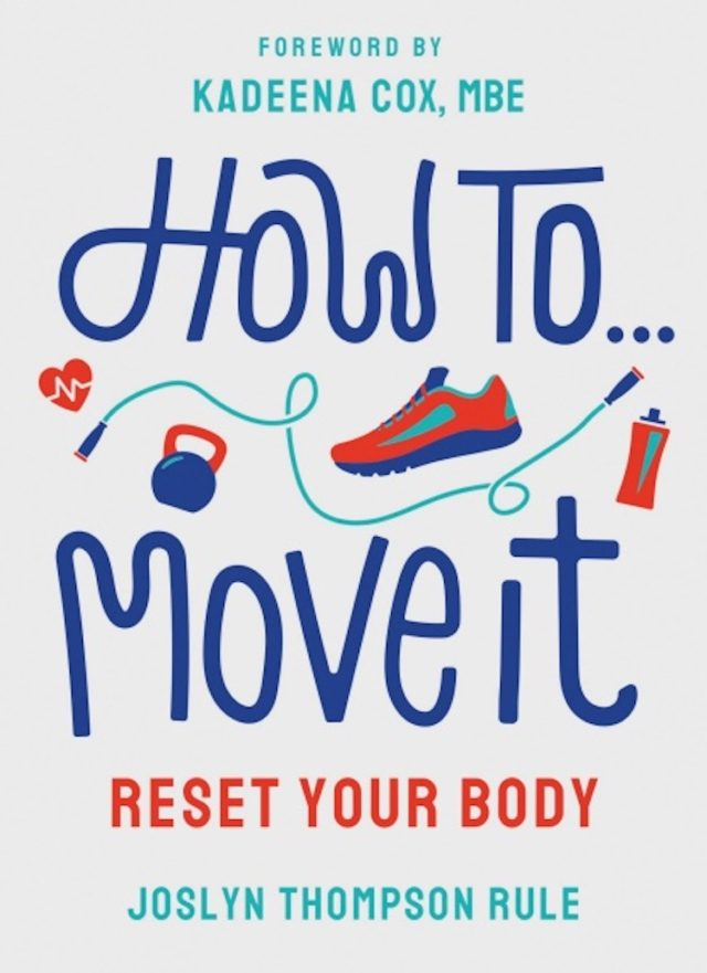 How To Move It: Reset Your Body by Joslyn Thompson Rule