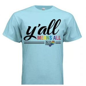 ENC Pride Y'all Means All T-Shirt
