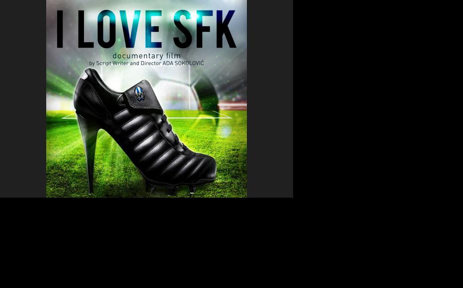 Poster for I Love SFK, a documentary by Ada Sokolovic.