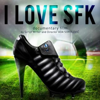 Poster for I Love SFK, a documentary by Ada Sokolovic.