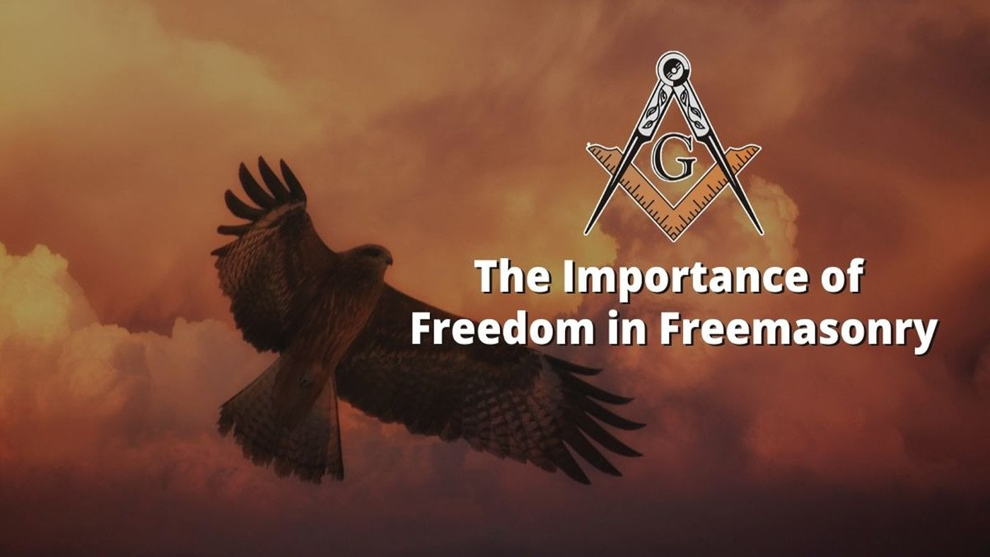 The Importance of Freedom in Freemasonry