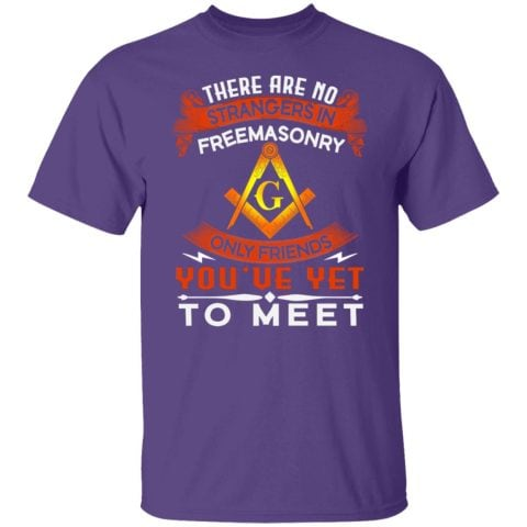 There Are No Strangers in Freemasonry T-Shirt redirect07292021120749 4