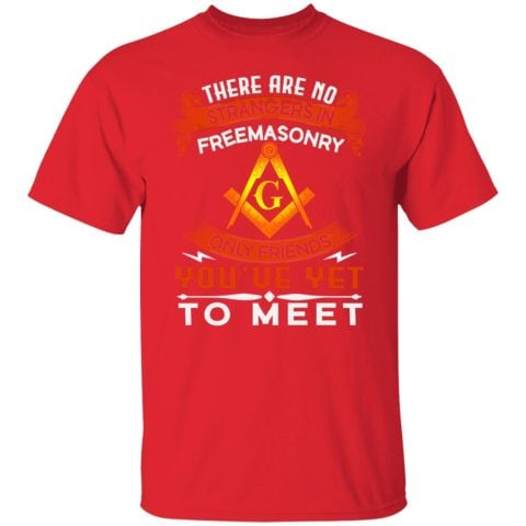 There Are No Strangers in Freemasonry T-Shirt redirect07292021120749 5