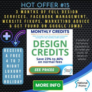 National Promo Hot Offer #15 3 months of 20 credit design services, https://nationalpromo.com.au, Spend $1200 in 2020 and get a FREE Holiday