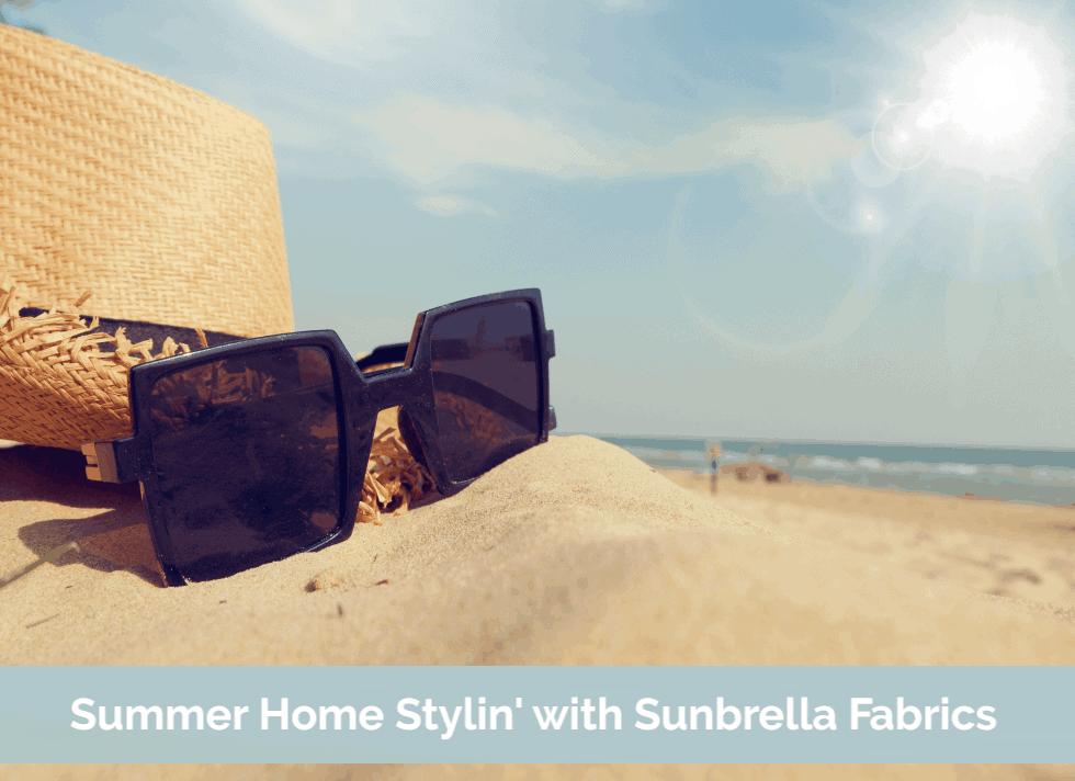 Summer Home Stylin' With Sunbrella Fabrics