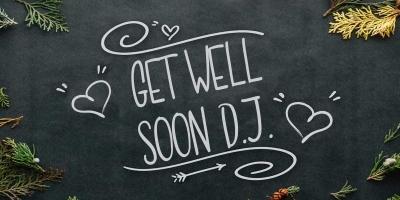 Get Well Soon DJ