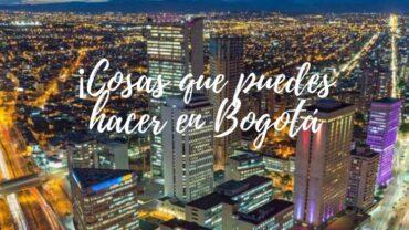 ¡Cosas que puedes hacer en Bogota!