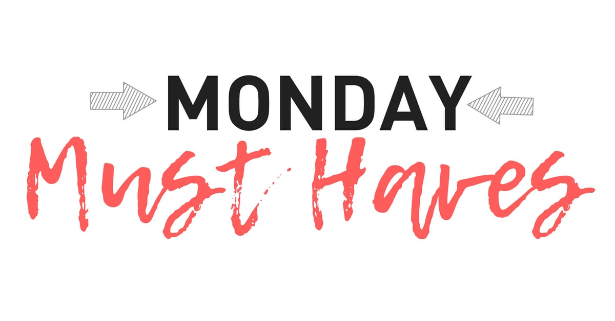 must-have-monday
