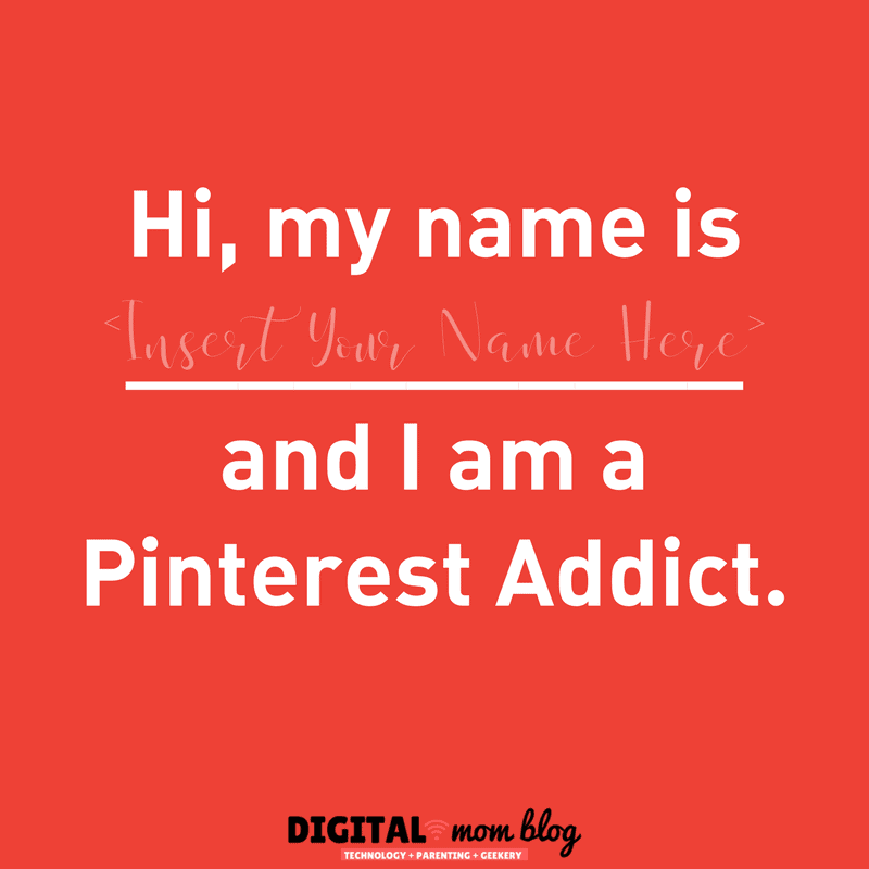 Hi I am a Pinterest Addict - digital mom blog funny pinterest quotes